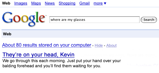 Google can tell you where your glasses are.... on your head