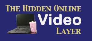 The Hidden Video Layer